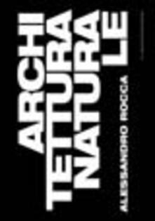 Architettura naturale - Alessandro Rocca - copertina