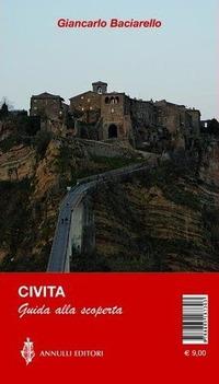 Bagnoregio, Civita. Guida alla scoperta - Baciarello Giancarlo - wuz.it
