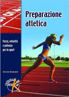 Associazionelabirinto.it Preparazione atletica. Forza, velocità e potenza per lo sport Image
