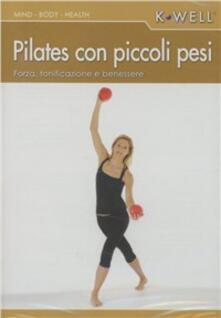 Cocktaillab.it Pilates con piccoli pesi. Forza, tonificazione e benessere. Con DVD. Ediz. italiana e tedesca Image