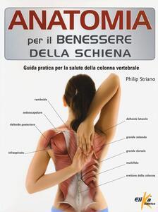 Anatomia per il benessere della schiena. Guida pratica per la salute della colonna vertebrale