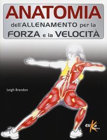 Grandtoureventi.it Anatomia dell'allenamento per la forza e la velocità Image