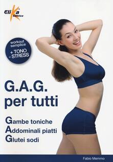 G.A.G. per tutti. Gambe toniche, addominali piatti, glutei sodi.pdf