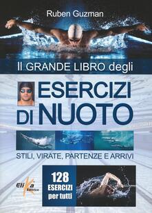 Ristorantezintonio.it Esercizi di nuoto. Stili, virate, partenze e arrivi. 128 esercizi per tutti Image