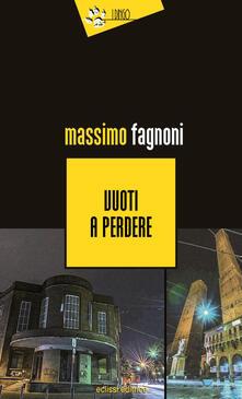 Vuoti a perdere - Massimo Fagnoni - copertina