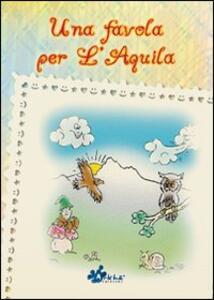 Una favola per l'Aquila