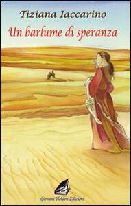 Un barlume di speranza - Tiziana Iaccarino - copertina