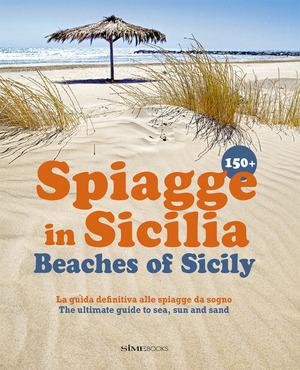 150+ spiagge in Sicilia-Beaches of Sicily. Ediz. italiana e inglese