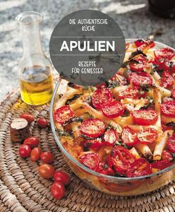 Die Köstlichsten Rezepte aus Apulien