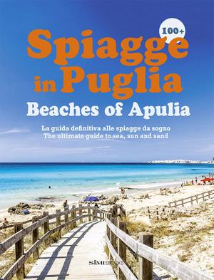 100+ spiagge in Puglia-Beaches of Apulia. Ediz. italiana e inglese