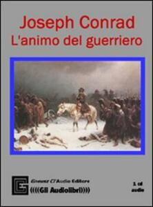 L' animo del guerriero. Ediz. integrale. Con CD Audio