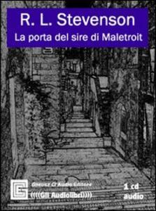 La porta del sire di Maletroit. Audiolibro. CD Audio. Ediz. integrale