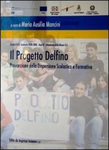 Il progetto Delfino. Prevenzione della dispersione scolastica e formativa
