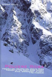 Ilmeglio-delweb.it Polvere rosa 3. Free ski nel gruppo del monte Rosa. Ayas, Gressoney, Alagna. 170 itinerari. Ediz. italiana e inglese Image