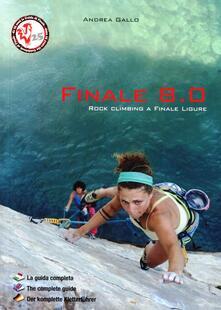 Amatigota.it Finale 8.0. Rock climbing a Finale Ligure. Ediz. italiana, inglese e tedesca Image