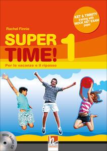 Super time. Per le vacanze e il ripasso. Per la Scuola media! Con CD Audio. Vol. 1