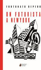 Libro Un futurista a New York Fortunato Depero