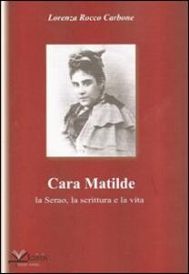 Cara Matilde la Serao, la scrittura e la vita