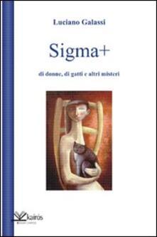 Sigma più di donne, di gatti e altri misteri - Luciano Galassi - copertina