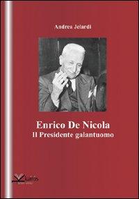 Enrico de Nicola. Il presid...