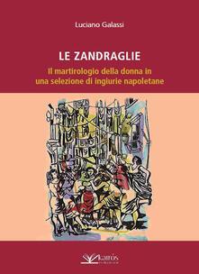 Listadelpopolo.it Le Zandraglie. Il martirologio della donna in una selezione di ingiurie napoletane Image