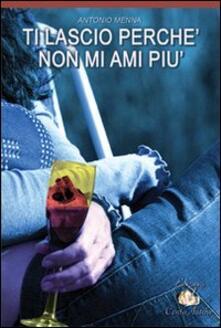 Ti lascio perché non mi ami più - Antonio Menna - copertina