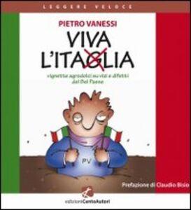 Libro Viva l'Itaglia. Vignette agrodolci su vizi e difetti del bel paese Pietro Vanessi