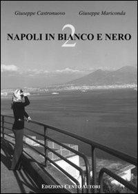 Napoli in bianco e nero. Vo...