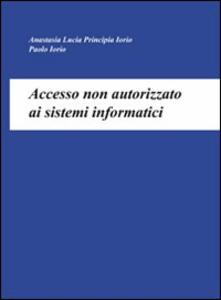 Accesso non autorizzato ai sistemi informatici