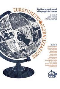 Eurofumetto & globalizzazione. Studi su graphic novel e linguaggi dei comics