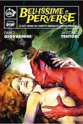 Bellissime e perverse. Le sexy eroine del fumetto horror ed erotico italiano