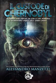Il custode di Chernobyl - Alessandro Manzetti - copertina