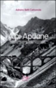 Alpi Apuane. Ricordo delle ferrovie marmifere