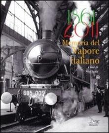 Grandtoureventi.it 1861-2011 memoria del vapore italiano Image