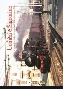 Uomini e signorine. Storia e servizio delle locomotive FS Gruppo 640 e 625