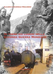 In treno sui luoghi della seconda guerra mondiale