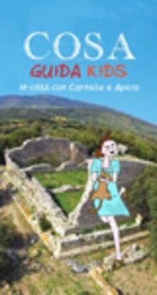 Cosa. Guida kids in città con Cornelia e Apicio.pdf