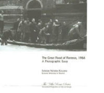 The great flood of Florence, 1966. A photographic essay