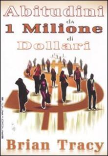 Abitudini da 1 milione di dollari - Brian Tracy - copertina