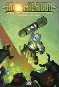 Atomic Robo e gli scienziati combattenti della Tesladyne. Atomic Robo. Vol. 1