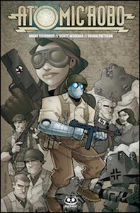 Atomic Robo e i mastini della guerra. Atomic Robo