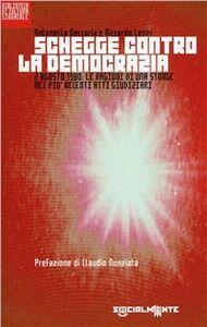 Schegge contro la democrazia. 2 agosto 1980: le ragioni di una strage nei più recenti atti giudiziari