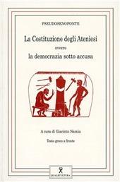 La costituzione degli ateniesi. Ovvero la democrazia sotto accusa. Testo greco a fronte