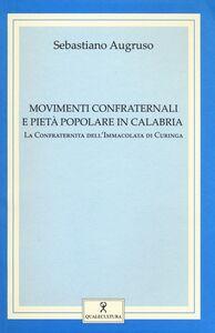Movimenti confraternali e pietà popolare in Calabria. Vol. 1: La confraternita dell'Immacolata di Curinga.