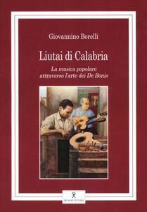 Liutai di Calabria. La musica popolare attraverso l'arte dei De Bonis