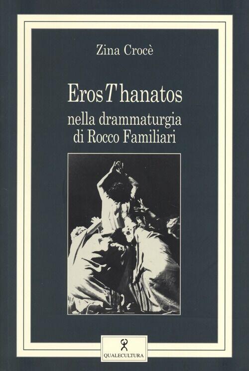 ErosThanatos nella drammaturgia di Rocco Familiari