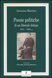 Poesie politiche di un liberale deluso (1851-1883 ca)