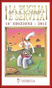 La Puglia è servita 2012