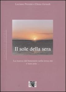 Libro Il sole della sera. La ricerca del benessere nel passare del tempo Luciano Peirone Elena Gerardi