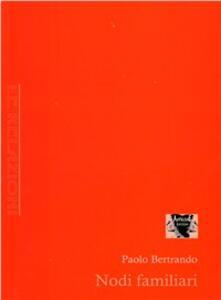 Nodi familiari - Paolo Bertrando - copertina
